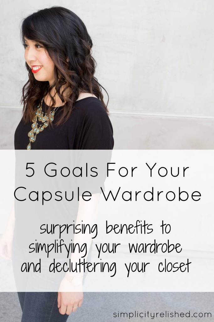5 goals for your capsule wardrobe- reasons to try #minimalism in your closet!