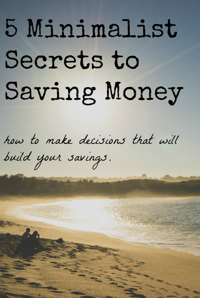 5 Minimalist Secrets to Saving Money (and how to start today)