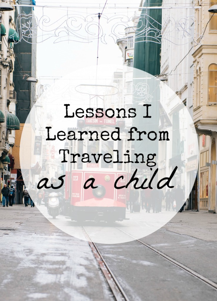 Lessons I Learned from Traveling as a Child