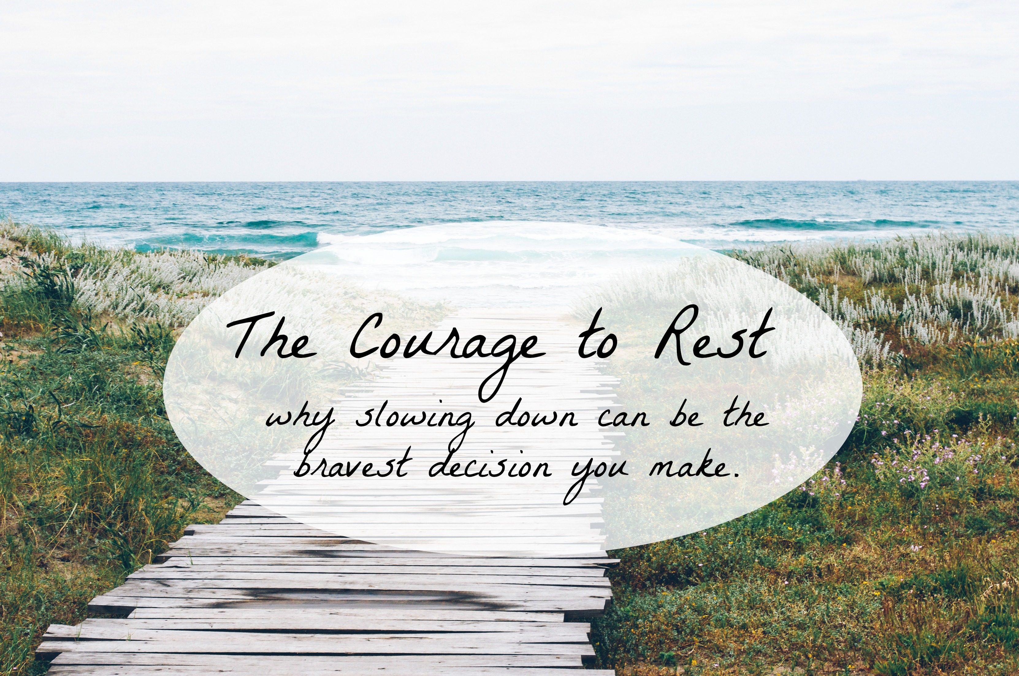 the courage to rest simplicity relished