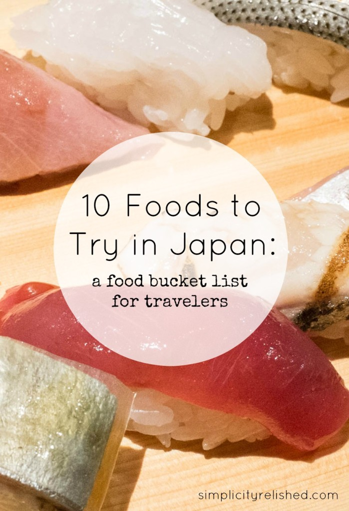 10 foods to try in Japan-- do not miss out on these delicious dishes while you are in the food capital of the world!