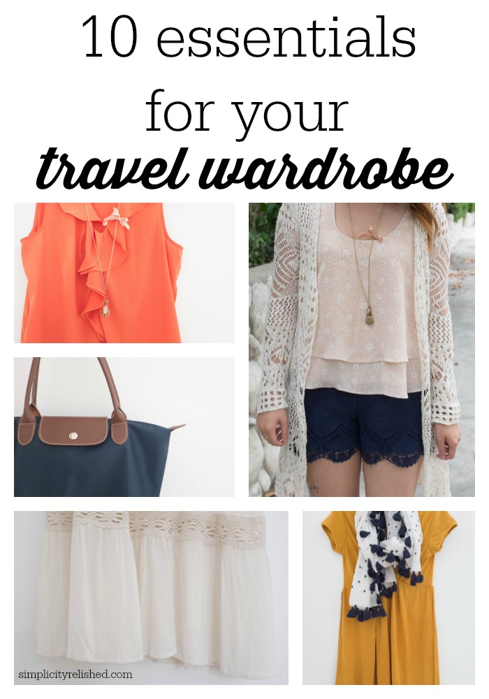 10 Essentials for your Travel Wardrobe-- what to bring no matter where you're going!