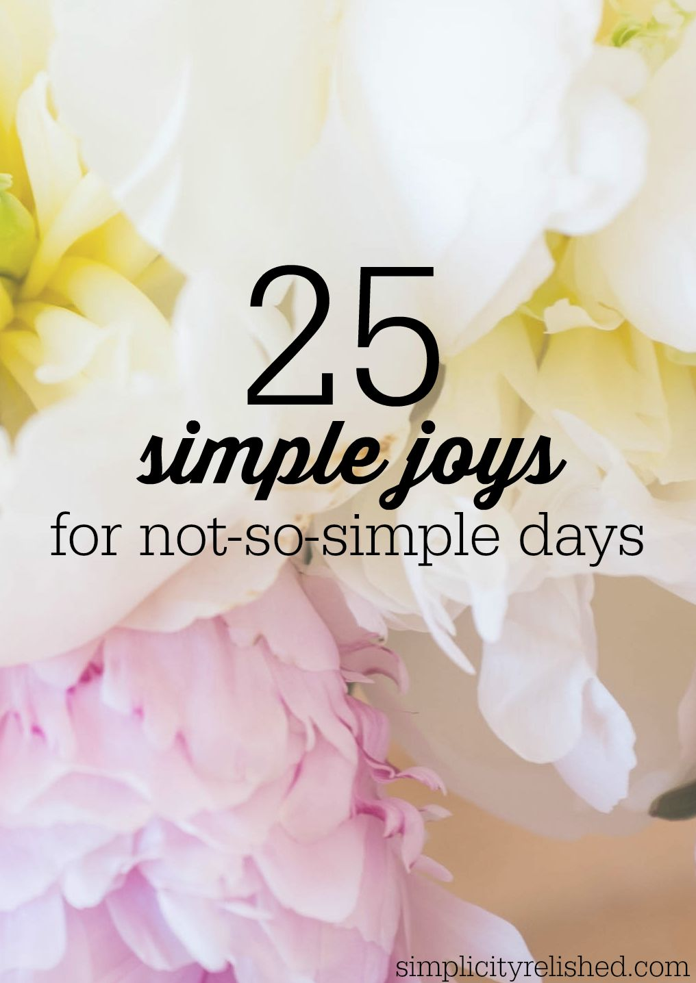 25 simple joys for not-so-simple days