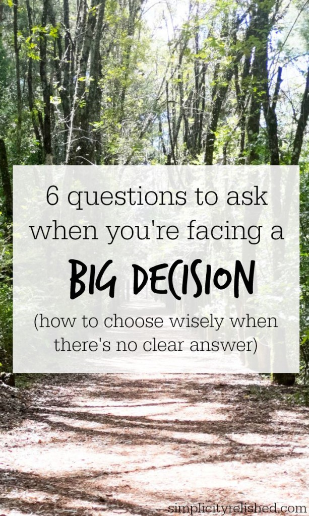 6 questions to ask before making a big decision