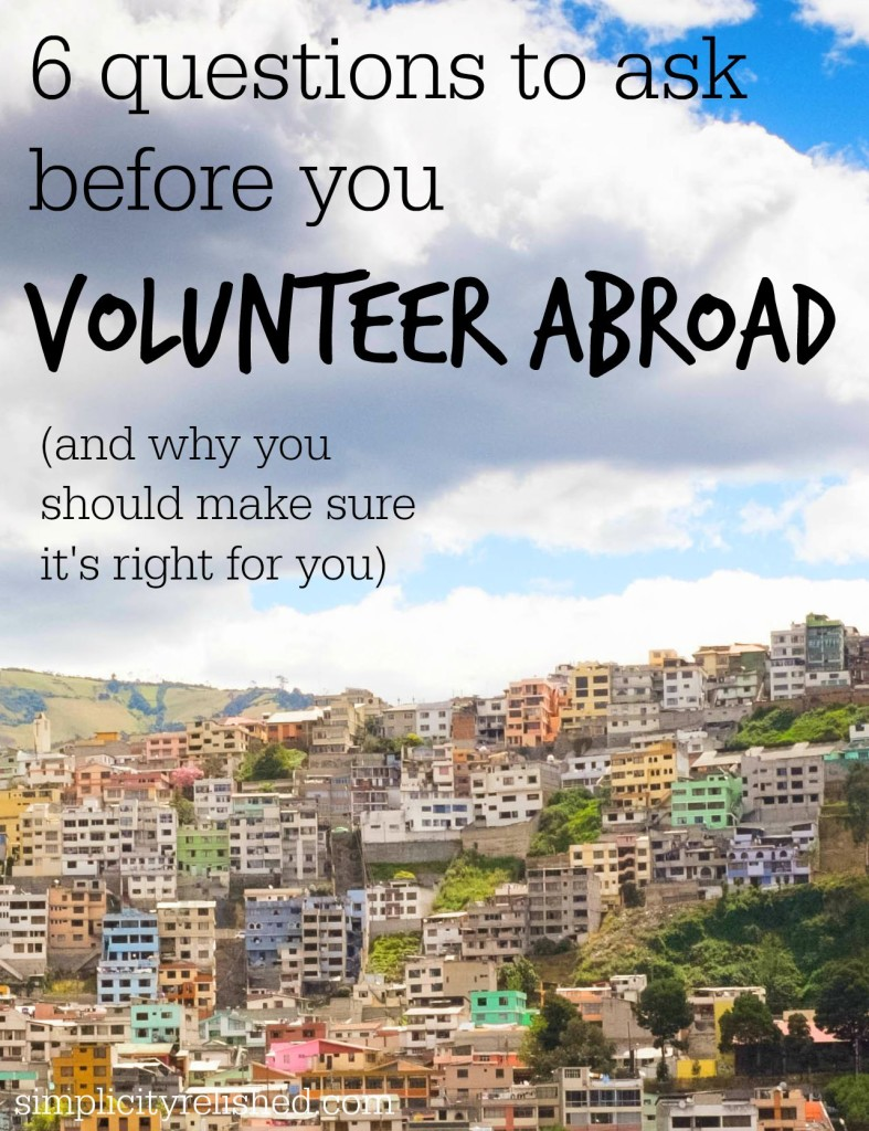 6 questions to ask before you volunteer abroad- how to decide if it is right for you
