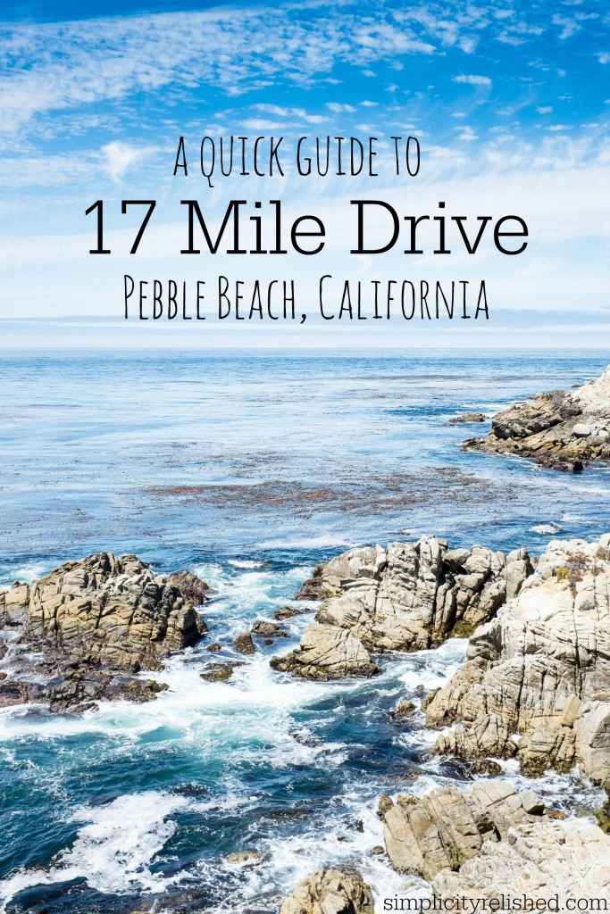 A quick guide to 17-mile drive in Pebble Beach California
