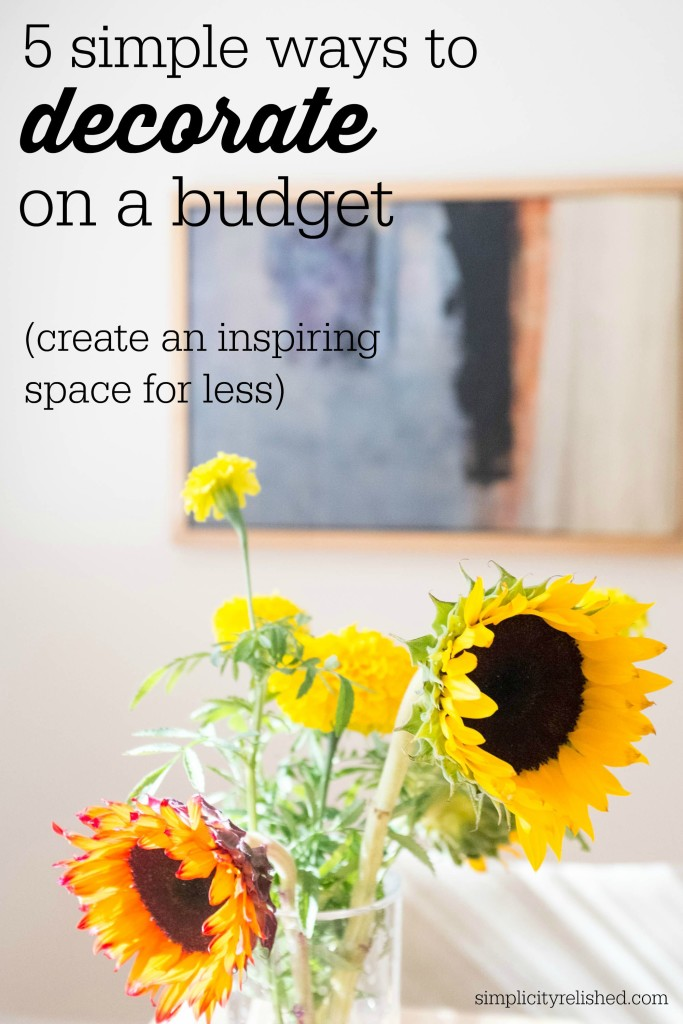 decorate on a budget- 5 simple ways