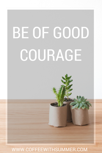 summer telban- be of good courage