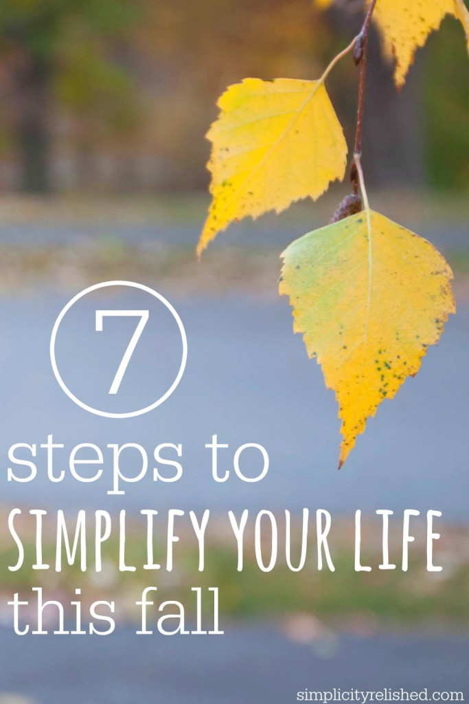7 steps to simplify your life this fall- how to make the most of a typically busy season