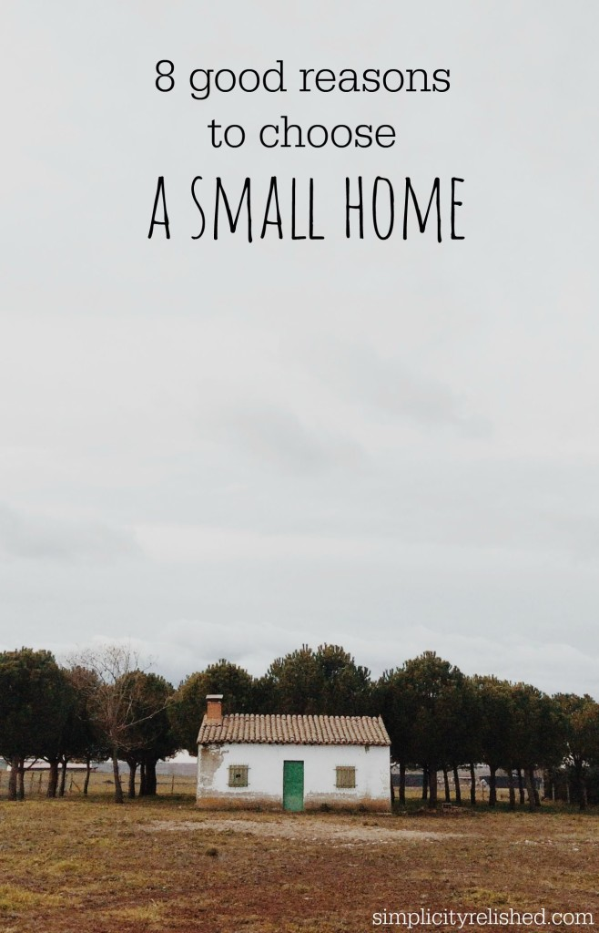 8 good reasons to choose a smaller home