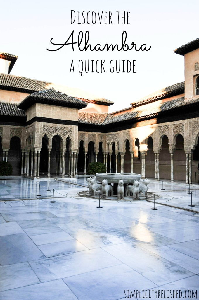discover the alhambra in granada spain- a quick guide