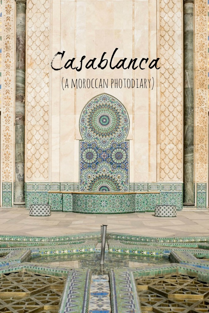 Casablanca- a Moroccan photo diary celebrating the wonders of Casablanca and more