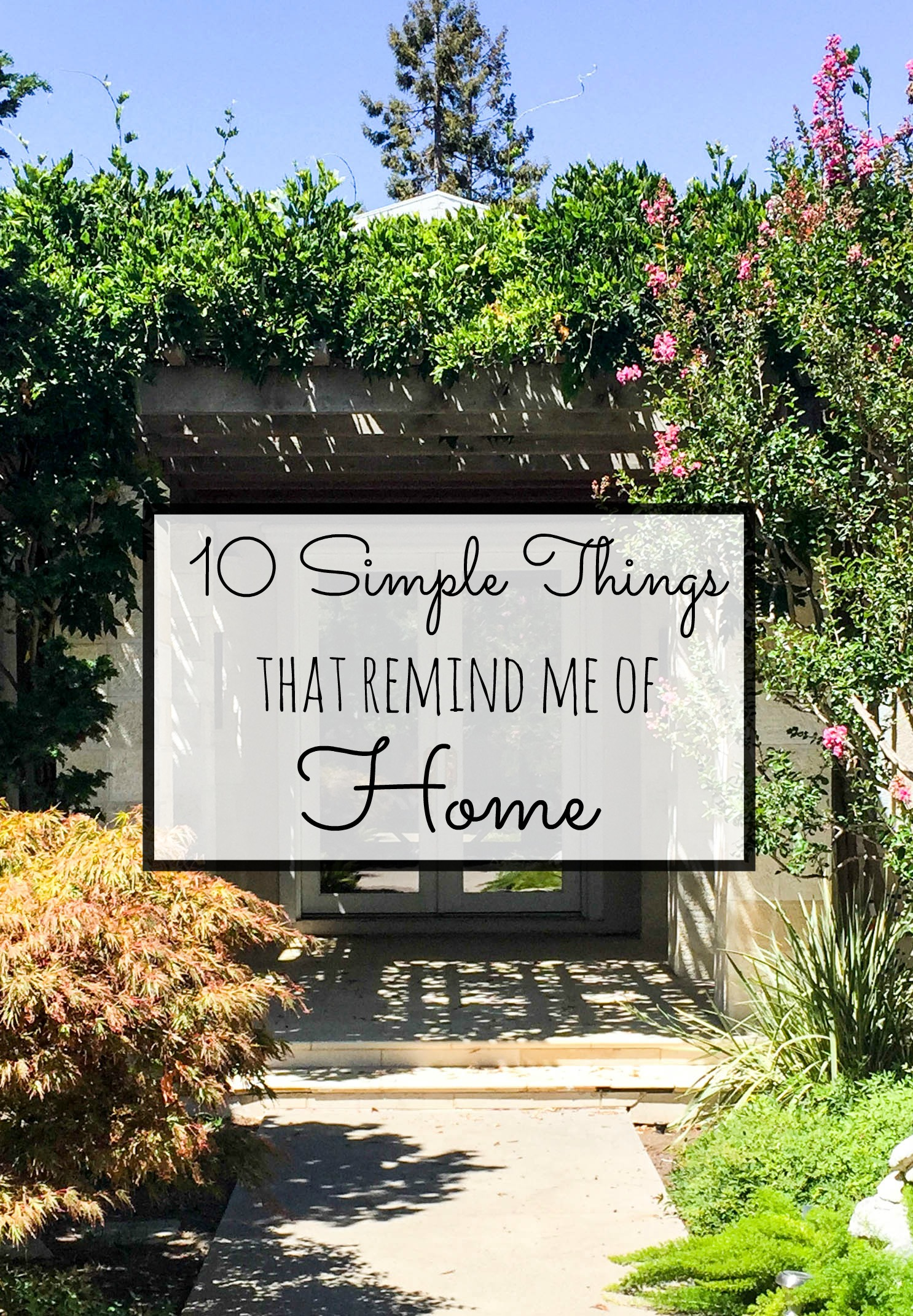 10 simple things that remind me of home- little memories that make it last forever