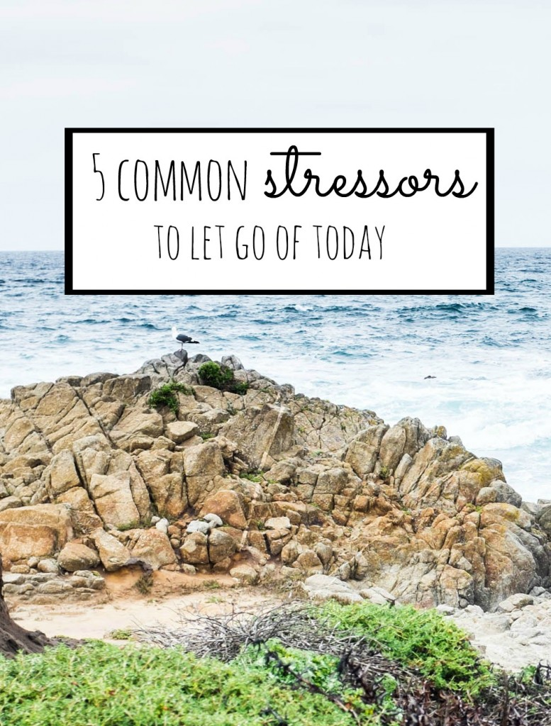 5 common stressors to let go of today- and jumpstart intentional living