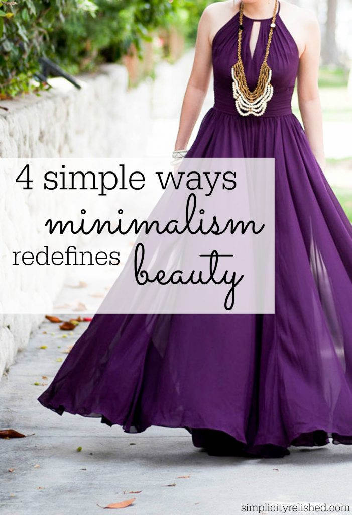4 simple ways minimalism can redefine beauty- minimalism helps us understand what beauty truly is