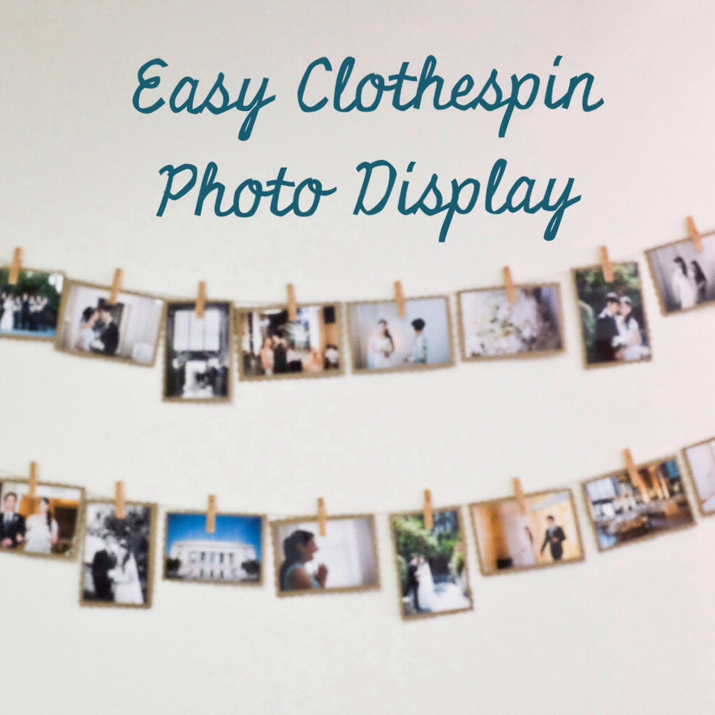 Easy Clothespin Photo Display