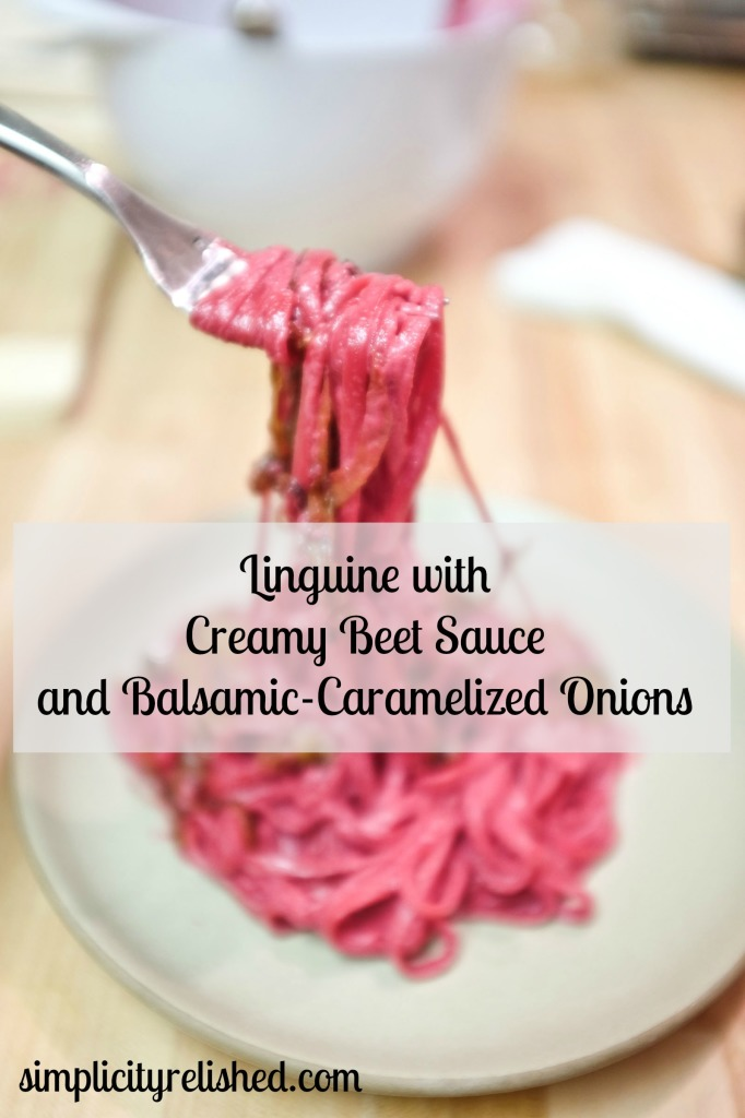 Linguine with Creamy Beet Sauce and Balsamic Caramelized Onions | Simplicity Relished