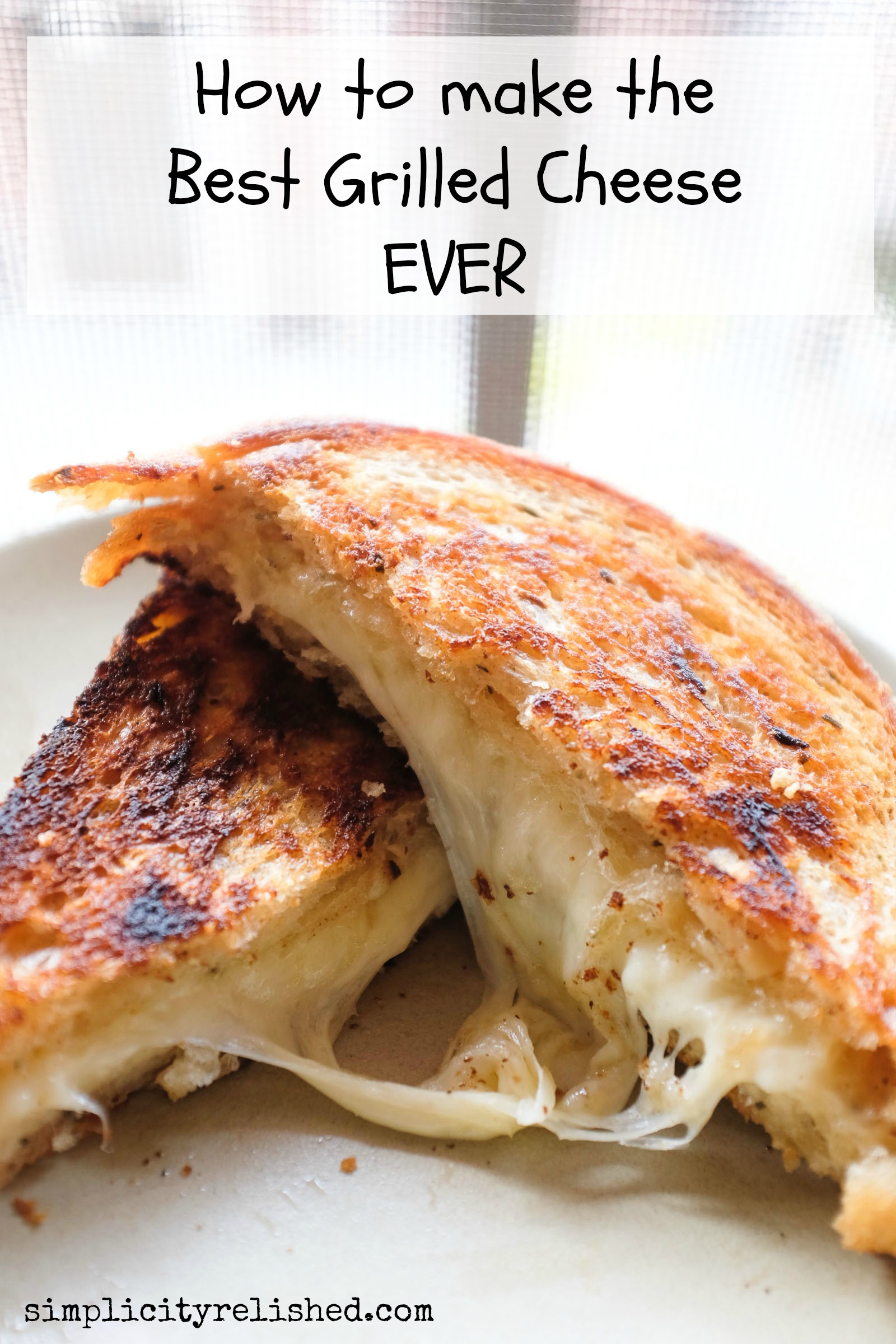The Best Grilled Cheese Recipe | Simplicity Relished