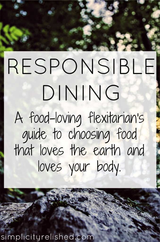 Guide to responsible dining that offers 4 principles for choosing what you eat and caring for our planet