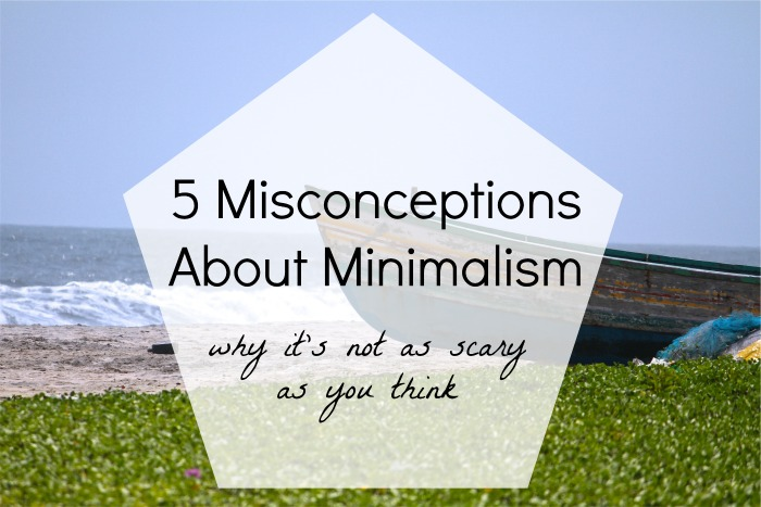 5 Misconceptions About Minimalism