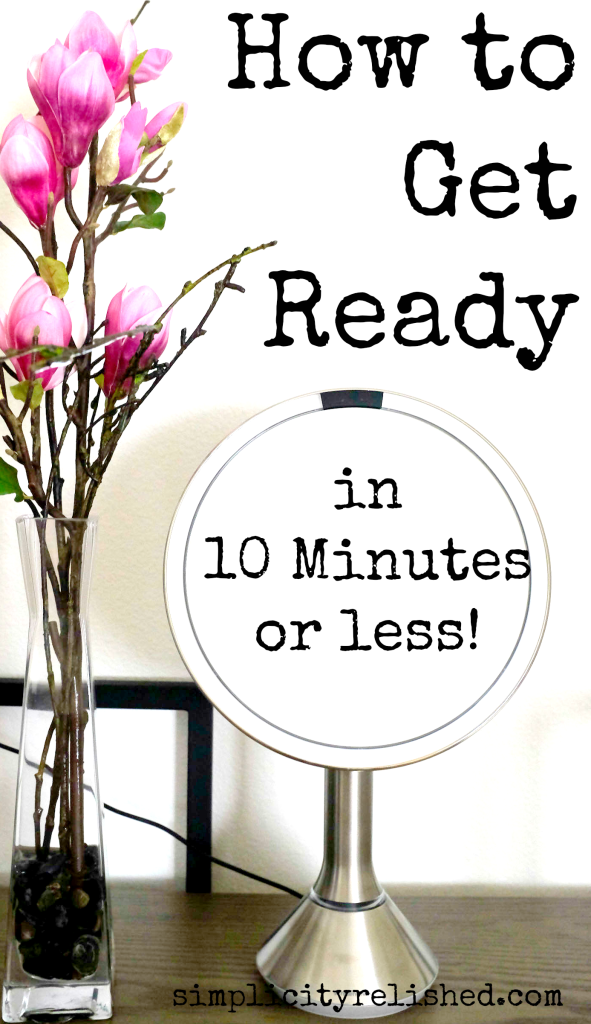 How to get ready in 10 minutes or less