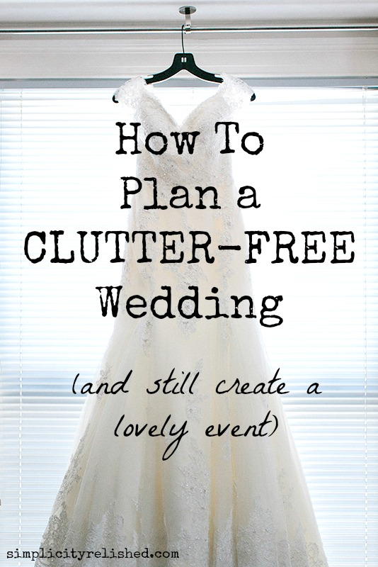 How to plan a clutter-free wedding