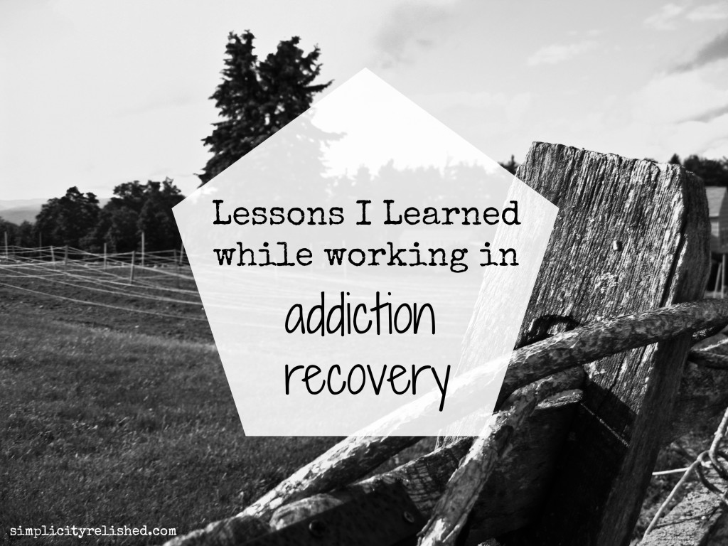 Lessons I Learned addiction recovery