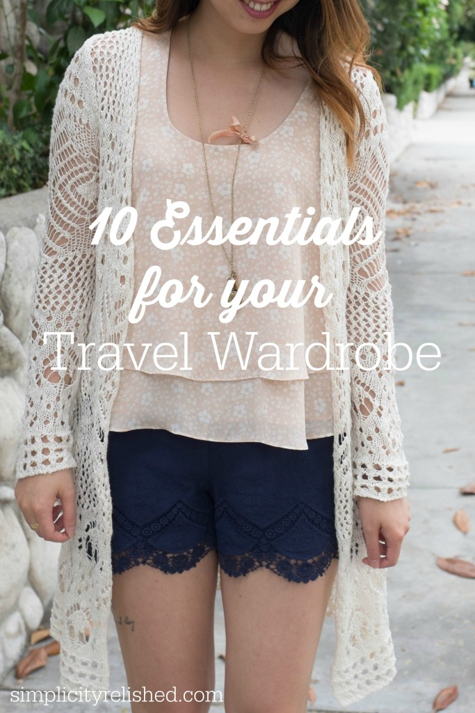 10 essentials for your travel wardrobe-- how to decide what to pack for your next destination!