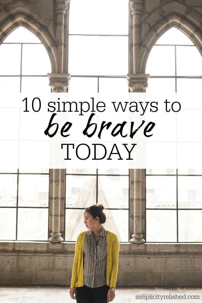 10 simple ways to be brave today