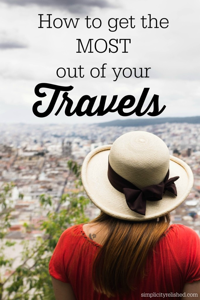 Create the best travel experience ever with these 8 simple tips