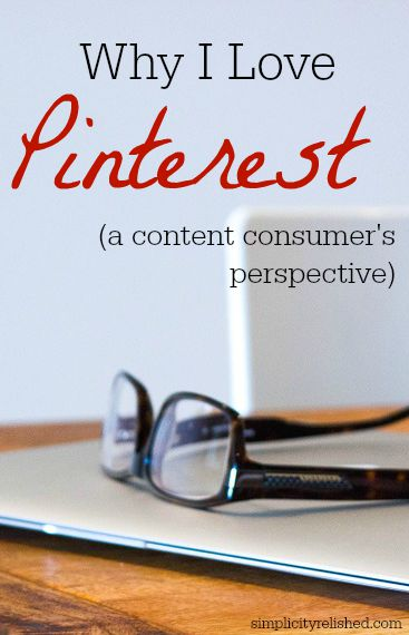 Why I Love Pinterest: 6 Reasons Why all Content Consumers Should use THIS Social Media Platform.