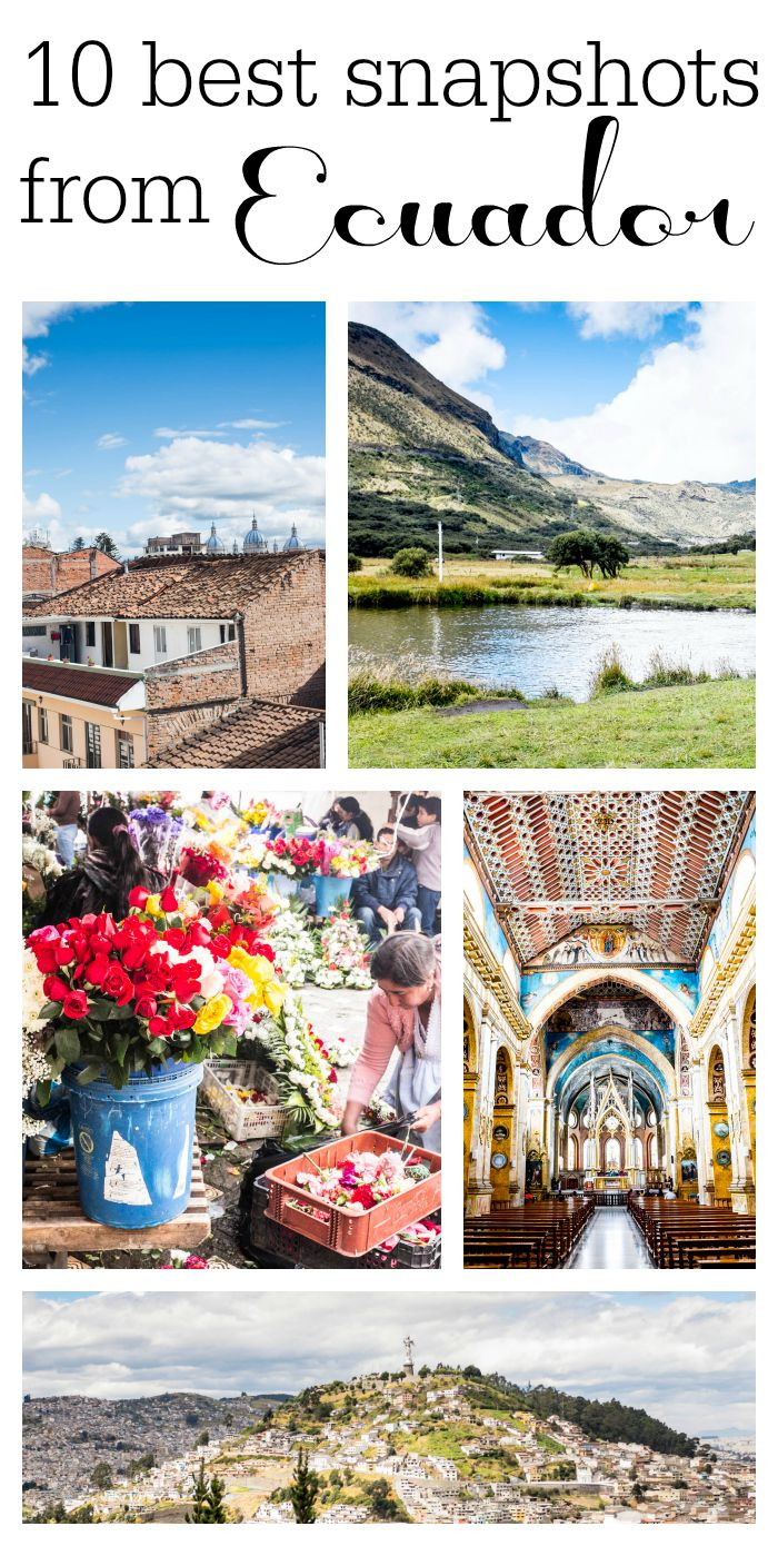 10 best snapshots from Ecuador- Quito and Cuenca