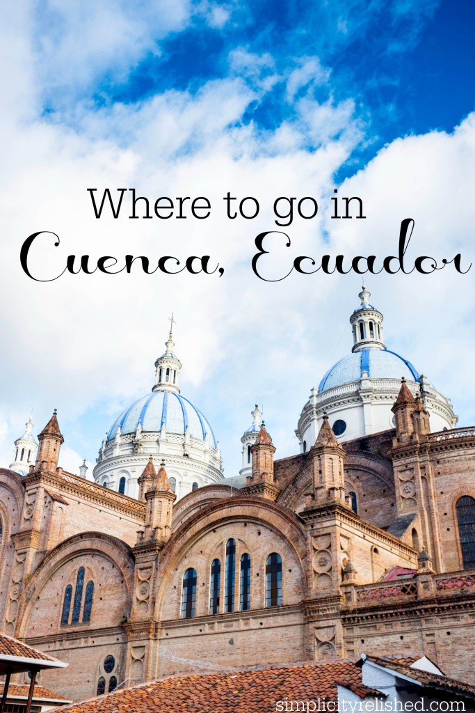 where to go in cuenca ecuador