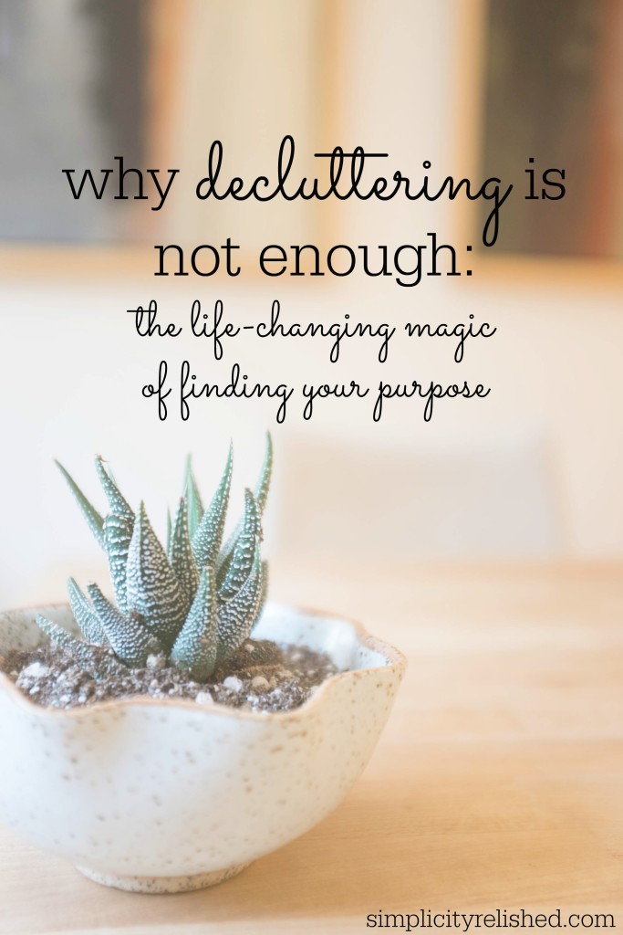 why decluttering is not enough- the life-changing magic of finding your purpose