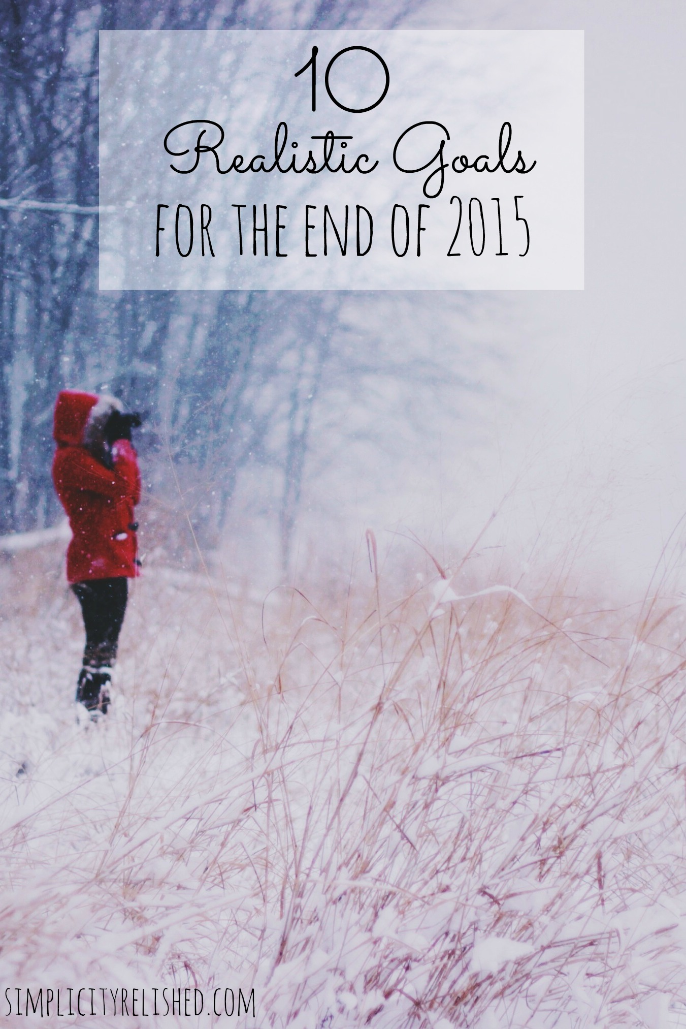 10 realistic goals for the end of 2015- ways to achieve what you wanted to this year