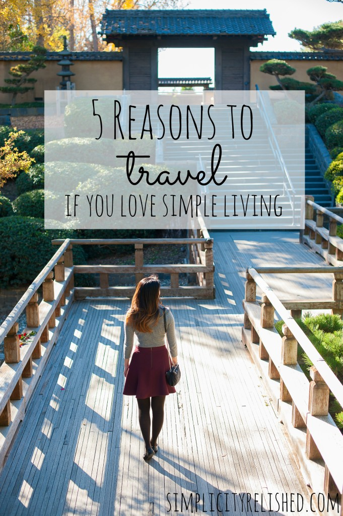 why travel is an excellent component of simple living- 5 reasons
