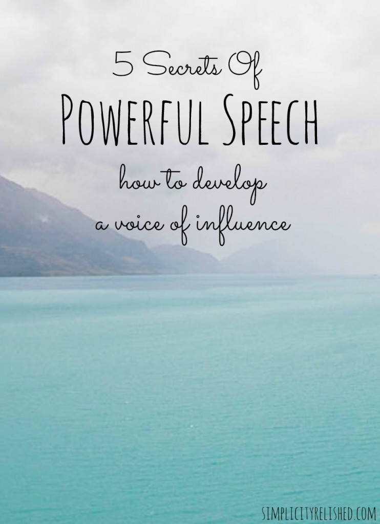 5 Secrets of Powerful Speech-- how to become someone that everyone listens to