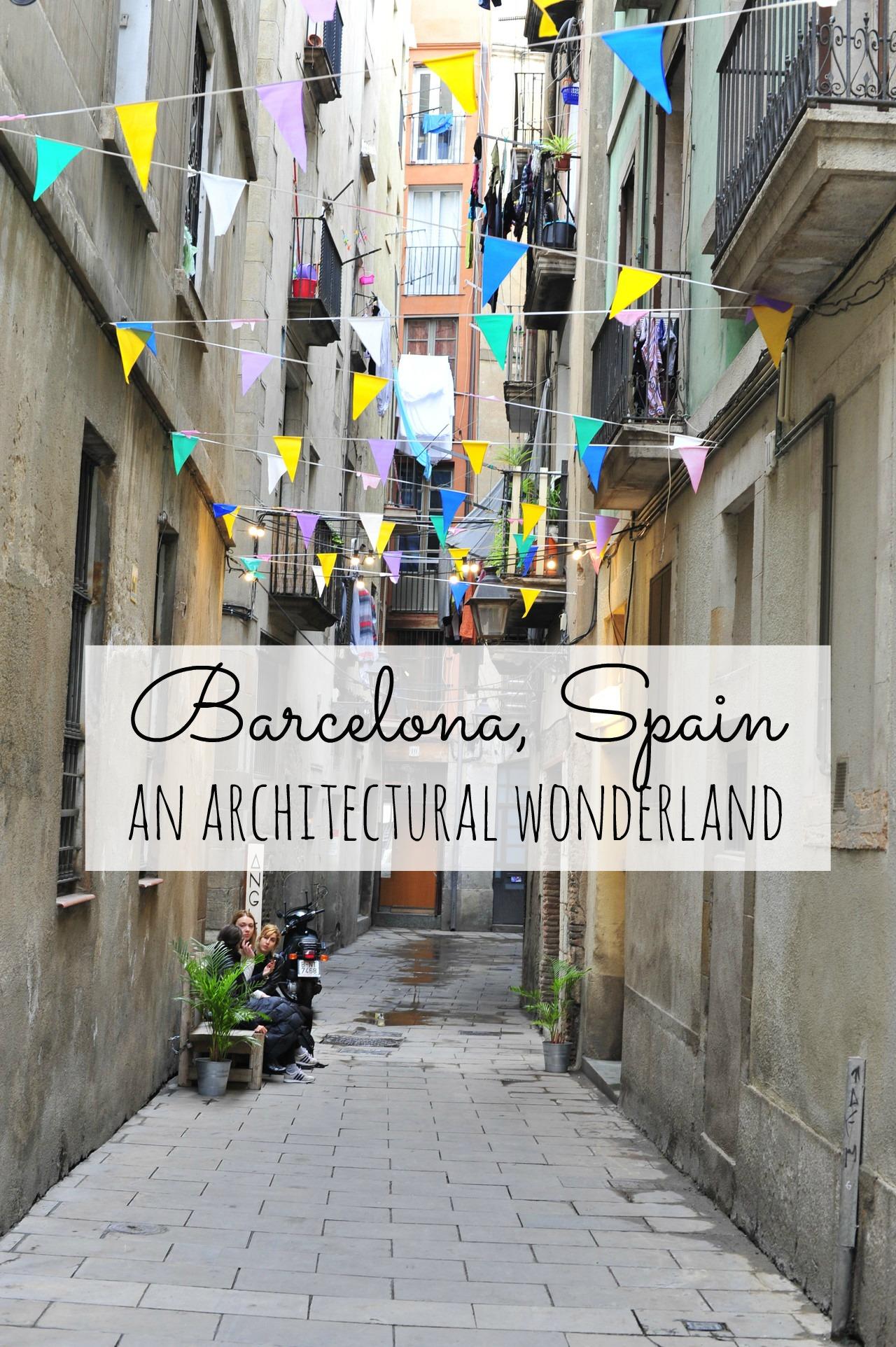 Barcelona spain- an architectural wonderland