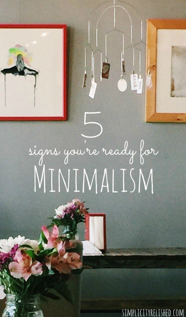 5 signs you're ready for minimalism